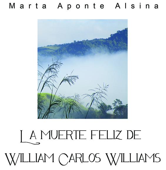 La muerte feliz de William Carlos Williams es la nueva novela de la insigne escritora Marta Aponte. (Suministrada)