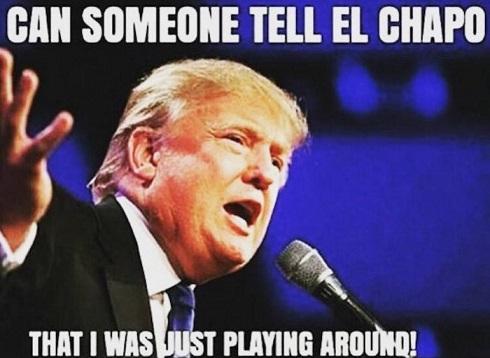 Los memes sobre Donald Trump han sido la orden del día durante el 2015. Aquí vemos uno sobr su supuesta riña con el narco sinaloense, El Chapo.