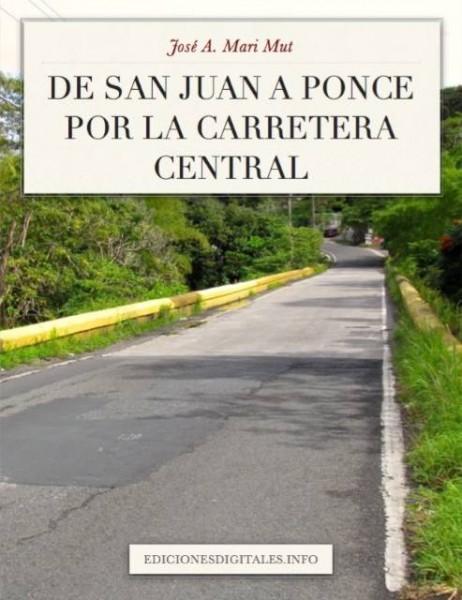 """De San Juan a Ponce por la carretera central"", por José Mari Mut."