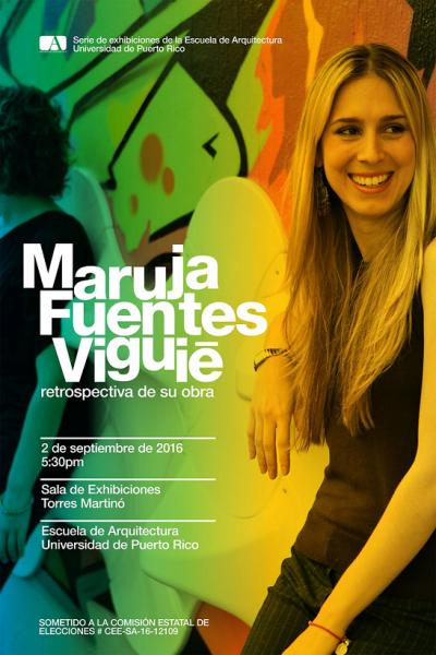 Afiche completo de la exhibición de la eterna profesora de la Escuela de Arquitectura, Maruja Fuentes Viguié. (suministrada)